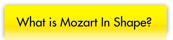 What is Mozart In Shape?