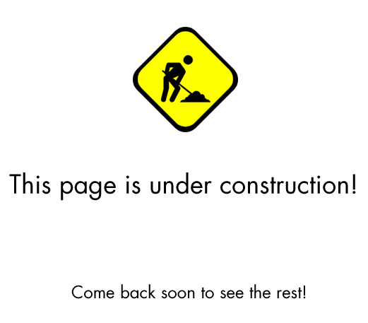 Page Under Construction. Come back soon!